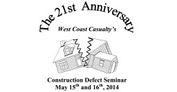 West Coast Casualty's Construction Defect Seminar for 2014 (WCCCDS 2014): Overview